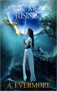 Amazon.com: Dark Moon Rising (The Prophecies of Zanufey Book 1) eBook: A. Evermore: Kindle Store