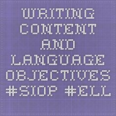 Writing Content and Language Objectives #SIOP #ELL