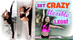 How to Get CRAZY, CONTORTIONIST Leg Flexibility - FAST!