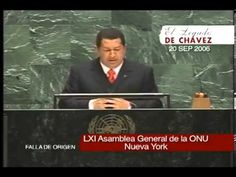 Comandante Hugo Chávez. Discurso ONU, 20 septiembre 2006. Presidente de Venezuela. Para siempre - YouTube