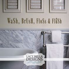 """Wash, Brush, Floss, & Flush"" vinyl wall decal designs perfect for a kids bathroom, guest bathroom or master bathroom home decor decal. See more designs at http://www.lacybella.com/bathroom/wash-brush-floss-flush/"