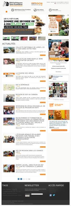 Bibliothèque Sans Frontière est un organisme qui oeuvre à l'international dans le but de protéger la langue française. L'organisme oeuvre dans plusieurs pays francophones (en Amérique centrale, Afrique).