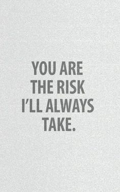 You are the risk I'll always take. Tap to see more romantic love valentine coupl. - You are the risk I'll always take. Tap to see more romantic love valentine couple quotes. Cute Couple Quotes, Cute Love Quotes, Love Risk Quotes, Love Affair Quotes, Heart Touching Love Quotes, Words Quotes, Sayings, Quotes Images, Romantic Love
