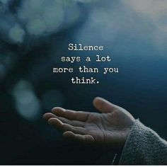 Silence says alot more than you think life quotes quotes quote life silence life quotes and sayings Quotes Deep Feelings, Mood Quotes, Positive Quotes, Motivational Quotes, Inspirational Quotes, Power Of Silence Quotes, Quotable Quotes, Wisdom Quotes, Life Quotes