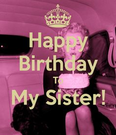 happy birthday posters to share on facebook | Happy Birthday To My Sister!