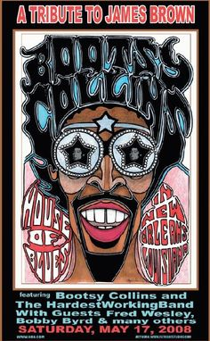 Original concert poster for Bootsy Collins at the House of Blues in New Orleans. 11x17 card stock. Art by Jay Michael. List Price: $10.00