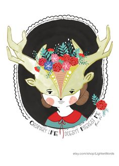 """Girl with deer antlers mask. Woodland creature illustration by Lighter Words, with quote by Anais Nin: """"Ordinary life doesn't interest me."""""""