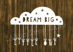 Dream big little one paper cutting template for by LilacTreeLane