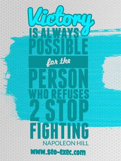 Victory is always possible...