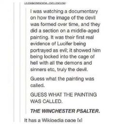first real painting of the Devil is called The Winchester Psalter. *coughs* Supernatural, anyone? Supernatural Destiel, Castiel, Supernatural Tattoo, Supernatural Wallpaper, Supernatural Bloopers, Supernatural Imagines, Fandoms Unite, Nos4a2, Fangirl
