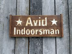 Hilarious Americana-  Rustic AVID INDOORSMAN Sign  Wall Art by AmericanaSigns on Etsy, $27.00