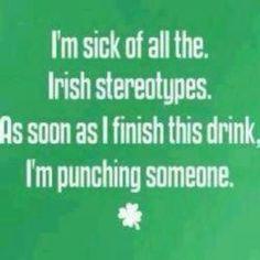 I'm not Irish, but funny!