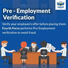 Verify your employee's offer before placing them. Fourth Force performs Pre-Employment verification to avoid fraud.