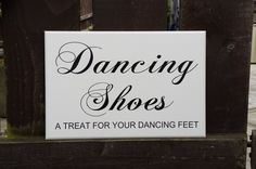 Wedding Sign,Plaque, Dancing Shoes, A Treat For Dancing Feet, Wedding Decor, Engagement Signs, Photo Props, Wedding Gift, Custom Plaque, Handmade SK Products These beautiful unique handmade plaques are approximately   200mm x 100mm (8 x 4 ) or 200mm x 300mm (8 x 12)   The plaques are finished to a very high standard.  With a base coat of primer and 2 coats of off-white satin paint before the beautiful design is added.  THIS IS NOT A STICKER OR A DECAL. DIRECT PRINT ONTO BOARD   We Will…