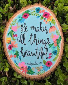 El hace todas las cosas hermosas.