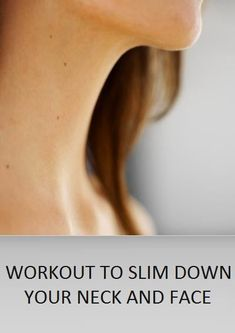 WE HEART IT: Workouts to Slim Down Your Neck and Face? #Skin_Ca...