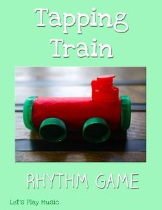 The Tapping Train Rhythm Game is a great little listening game, It's not just about trains, but more about feeling, listening and repeating the rhythm of the music notes on their backs – all excellent skills to build musical awareness! Train Activities, Movement Activities, Music Activities, Infant Activities, Activities For Kids, Listening Games, Rhythm Games, Lets Play Music, Train Music