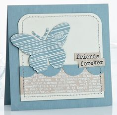 love the look of the butterfly--wood grain  Friends Forever Card by @Tanis Lavallee Lavallee Giesbrecht