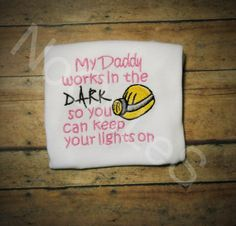 My Daddy is a Coal Miner Embroidered Shirt on Etsy, $15.00