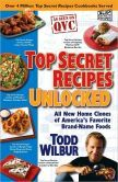 Top Secret Recipes Unlocked: All New Home Clones of America's Favorite Brand-Name Foods
