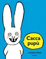 in arrivo DA 2 ANNI - Caccapupù: C'era una volta un piccolo coniglio che sapeva dire solo una cosa: Caccapupù! Da mattina a sera, da sera a mattina: Caccapupù! A tutte le domande rispondeva: Caccapupù. A questa storia manca solo un lupo. E allora, eccolo là: Caccapupù! Autonomia Identità - Babalibri