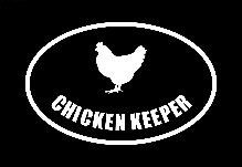 CHICKEN KEEPER Hen White Vinyl Car Window Sticker Decal Oval by Fresh Eggs Daily