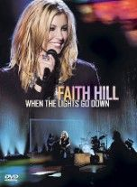 FAITH HILL – When the Lights Go Down DVD