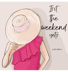 Is it the weekend yet? Bon Weekend, Hello Weekend, Happy Weekend, Movitational Quotes, Life Quotes, Heather Hills, Breast Cancer Quotes, Weekend Quotes, Hipster Girls