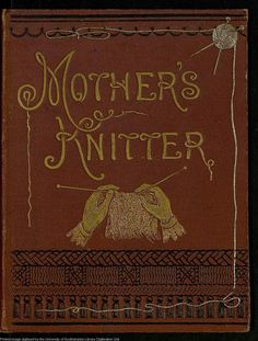 The Online Knitting Reference Library: Download 300 Knitting Books Published From 1849 to 2012
