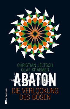 Christian Jeltsch / Olaf Kraemer: ABATON. Die Verlockung des Bösen. Mixtvision Verlag.     #jugendbuch #thriller #trilogie #abaton