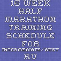 16-Week Half Marathon Training Schedule for Intermediate/Busy Runners