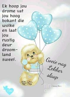 Good Night Greetings, Good Night Messages, Good Night Quotes, Afrikaanse Quotes, Good Night Blessings, Goeie Nag, Good Night Sweet Dreams, Morning Pictures, Morning Pics