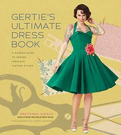 Gertie's Ultimate Dress Book: A Modern Guide to Sewing Fabulous Vintage Styles by Gretchen Hirsch http://smile.amazon.com/dp/1617690759/ref=cm_sw_r_pi_dp_DGuwwb1S035XW