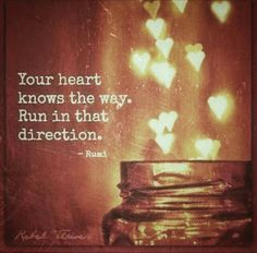 It does know...and I trust where it's taking me...just ask for love... true love.. ❤️ and you'll find it... #Rumi #Heart #Love