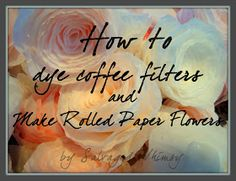 Dying coffee filters is so easy, you're going to wonder why you waited for a tutorial to try and do this. What you'll need: * 1-2 packages... Coffee Filter Roses, Coffee Filter Wreath, Coffee Filter Crafts, Coffee Filters, Handmade Flowers, Diy Flowers, Fabric Flowers, Wedding Flowers, Material Flowers