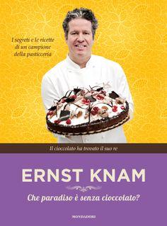Ernst Knam, Che paradiso è senza cioccolato?
