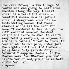 A smart woman is a beautiful woman. A beautiful woman is a dangerous woman. A dangerous woman is an intimidating woman. Words Quotes, Me Quotes, Funny Quotes, Sayings, Don't Like Me, Just Love, Strength Of A Woman, You Dont Say, Smart Women
