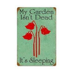 Gardens not Dead Humor Vintage Metal Sign