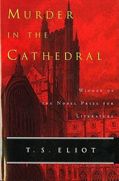 Murder in the Cathedral by T. Eliot - a fictional account of the murder of St Thomas a Becket Used Books, Books To Read, British Literature, English Literature, Canterbury Cathedral, Long Books, Turu, Nobel Prize, St Thomas