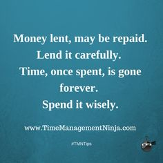 Money lent, may be repaid. Lend it