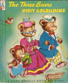 The Three Bears Visit Goldilocks - My Grandma had this book and I loved it!