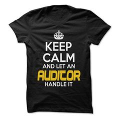 Keep Calm And Let Auditor Handle It T Shirts, Hoodies, Sweatshirts
