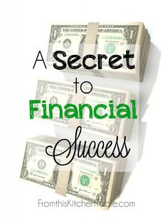 The Secret to Financial Success - SO TRUE! This has made such a difference in my family's life.