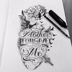 Drawing mother forgive me Future Tattoos, Love Tattoos, New Tattoos, Body Art Tattoos, Tattoos For Guys, Tattoo Design Drawings, Tattoo Sleeve Designs, Tattoo Sketches, Chicano Lettering