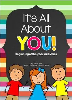It's All About YOU! - Getting to Know You Activities Fun ways to get a rid of those first week nerves. Includes: posters, classroom banner, favorite book activity and much more!$