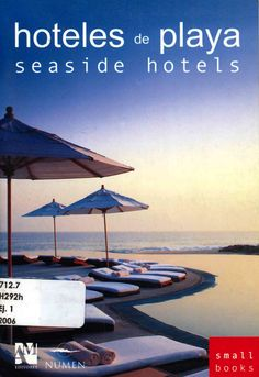 Fernando de, Haro Omar, Fuentes. Hoteles de playa: seaside hotels.  1ª ed.  México : 2006, Editorial Numen. ISBN 970-9726-51-0. Disponible en la Biblioteca de Ingeniería y Ciencias Aplicadas. (Primer nivel EBLE)