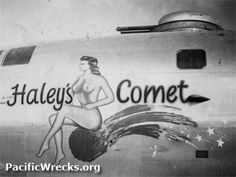 """Pacific Wrecks - B-29 """"Haley's Comet"""" 42-24616 nose art"""