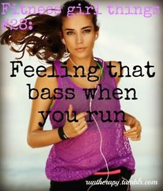 I can only listen to EDM or dubstep when I workout <33