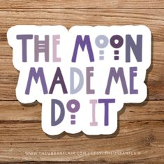 Excited to share this item from my #etsy shop: The Moon Made Me Do It Water Bottle Sticker Waterproof Bumper Decal Vinyl Stickers For Waterbottles Laptop High Quality Tumblr Witchy Cool Car Stickers, Sticker Ideas, Laptop Stickers, Grimoire Book, Sticker Removal, Freak Flag, Thing 1, Waterproof Stickers, Aesthetic Stickers