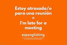 Espanglishing   free and shareable Spanish lessons = lecciones de Inglés gratis y compartibles: Estoy atrasado para una reunión = I'm late for a meeting
